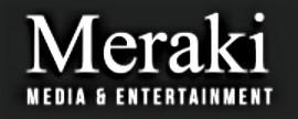 Meraki Media & Entertainment