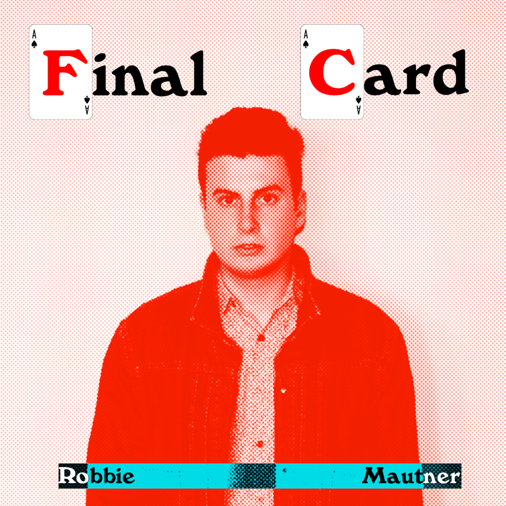 Robbie Mautner Single 'Final Card'