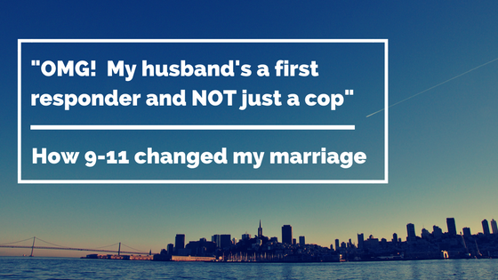 I knew I was married to a cop but it took a catastrophe to understand what that meant and created great anxiety that i wasn't sure how to cope with.