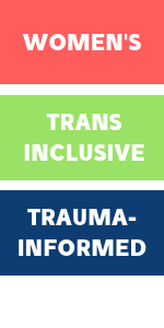 Women's, trans inclusive, trauma-informed