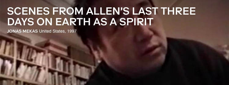Jonas Mekas_Scenes from Allens Last Three Days As An Alien copy.jpg