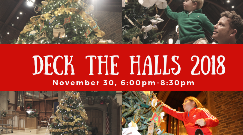 JOIN US FOR DECK THE HALLS  Plan to join your church family (age 4 to 94!) as we Deck the Halls on  Friday evening, November 30!  The fun begins with dinner at  6:00 p.m. in Chadsey Hall  followed by creating Christmas decorations for the church's light-filled tree, decorating cookies, sharing with others, singing carols, and enjoying being together. The cost of the evening is $8.00 for adults (age 12 and up) and $4.00 per child (age 4-11; younger children eat free). A nursery will be available for infants and young preschoolers. The evening will conclude by 8:30 p.m. Reservations are appreciated, but not required, though they help us know how to plan!    Click here to make a reservation            or call the church office.