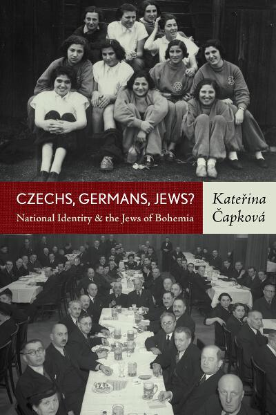 Czechs, Germans, Jews? National Identity & the Jews of Bohemia , by Kateřina Čapková, published by Berghahn, 2012.