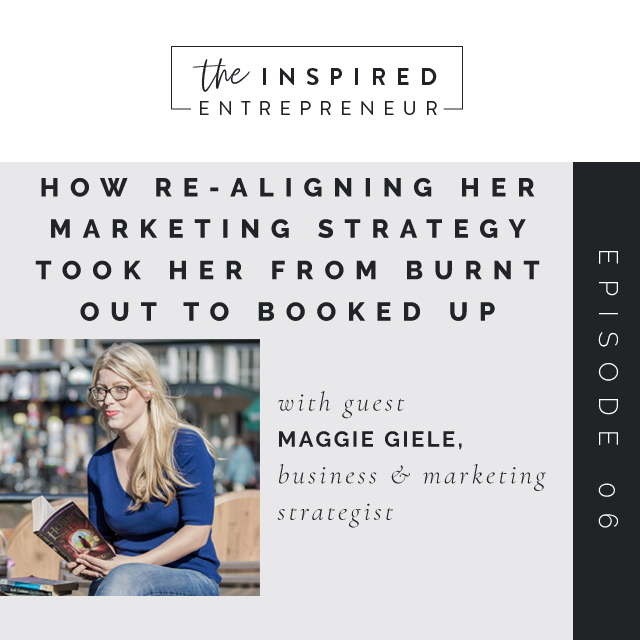 Maggie Giele, Business and Marketing Strategist, From Burnt Out to Booked Up