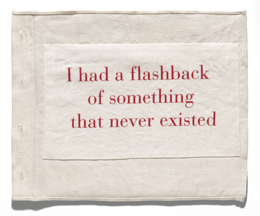 I had a Flashback of something that never existed  - Louise Bourgeois