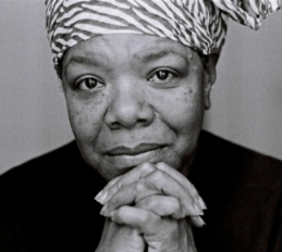 Maya Angelou… a poet whose words give me strength.