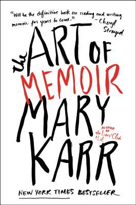 Mary Karr,   The Art of Memoir