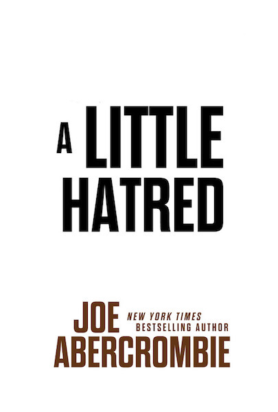 A Little Hatred(September 17th) - Joe Abercrombie
