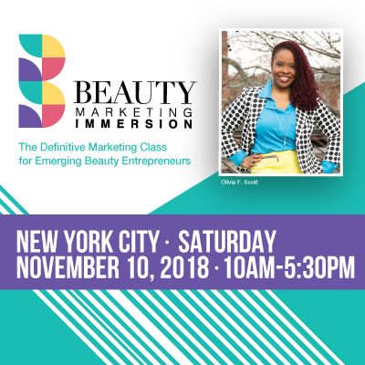 To register, visit  www.beautymarketingimmersion.com .