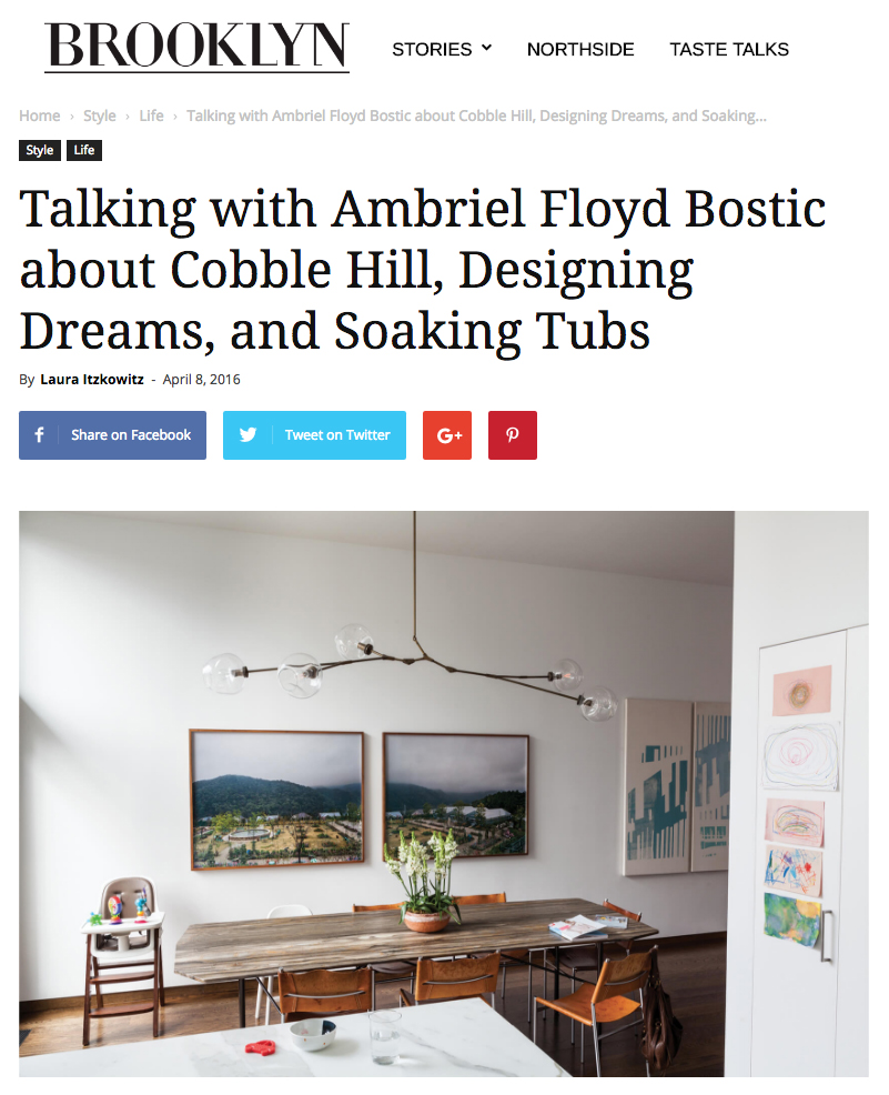 Brooklyn Magazine   Talking with Ambriel Floyd Bostic about Cobble Hill, Designing Dreams, and Soaking Tubs