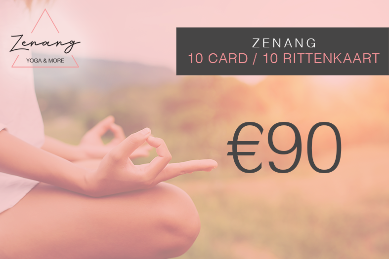 10 Card.10 Rittenkaart. - Pay 9 get 10.With this 10 Card, you can attend any daily classes at Zenang Yoga & More.Valid for 3 months for daily classes only.