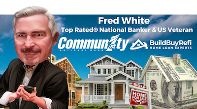 Fred L. White, Top Rated® National Banker, US Veteran, with Community 1st National Bank and BuildBuyRefi.com.