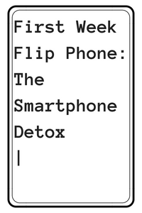 First Week Flip Phone: The Smartphone Detox