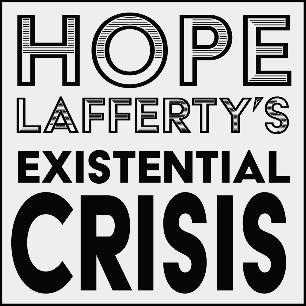 Hope Lafferty's Existential Crisis - Hope Lafferty's Existential Crisis is a podcast for creativity and other phenomena. Your host examines the human condition through recorded microfiction, radio theatre, storytelling, and interviews with playwrights, actors, thought leaders, filmmakers, musicians, and creative professionals of all stripes. Designed for writers, artists, thinkers, and all living beings that are curious about their existence.