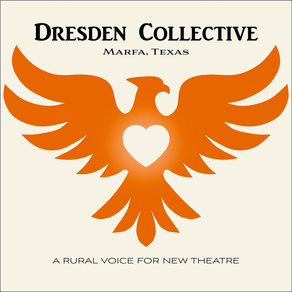 Dresden Collective - The Dresden Collective is performing new works by Marfa playwright, Hope Lafferty.
