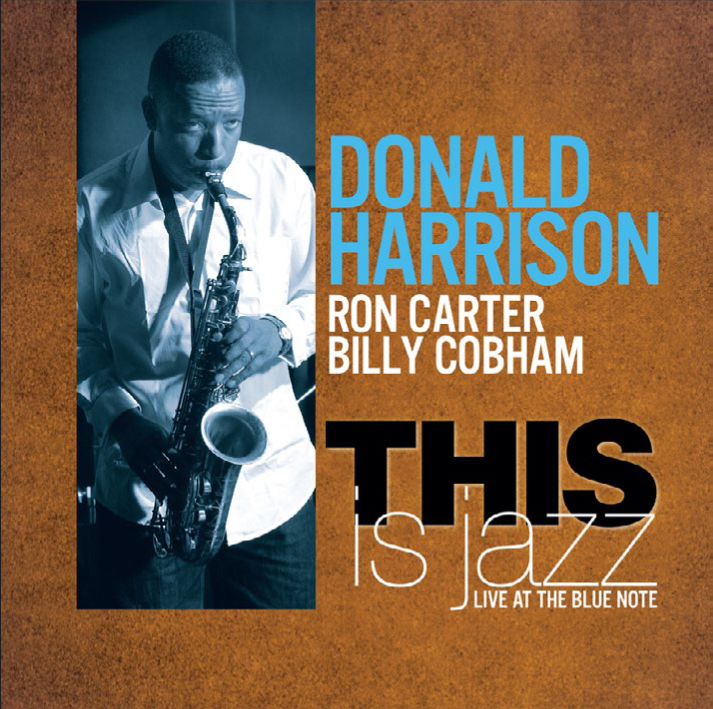 Donald Harrison | This IS Jazz - The power trio of DONALD HARRISON, RON CARTER and BILLY COBHAM declare themselves spokesmen for a kind of exploratory improvisation and interplay known only to seasoned jazz professionals. Staunch individualists all, they come together with a unified voice of alto, bass and drums - at once steeped in jazz's richly variegated traditions yet forward-thinking in the cause of new creative expression. The group play here is all about astylized call and response, featuring guys with excellent listening skills and themeans to keep the conversation compelling.GRAMMY NOMINEE