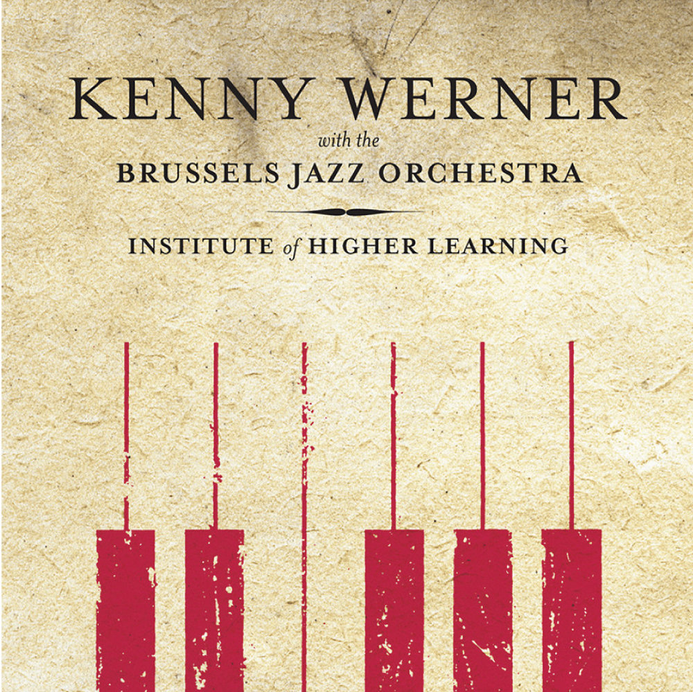 "Kenny Werner & Brussels Jazz Orchestra | Institute of Higher Learning - Long regarded as one of Europe's premier big bands - a group that""manifests love,"" according to Grammy-winning arranger Maria Schneider - The Brussels Jazz Orchestra has joined hands with Kenny Werner to create a winning tableau of spirited writing and performance.The Institute of Higher Learning features a sumptuous 3-part suite, ""Cantabile,"" that reinforces in a singular way Werner's place among forward-thinking jazzmen. Textural, rhythmic, evincing cascading swirls of color, it was inspired by and dedicated to Bob Brookmeyer. The Brussels Jazz Orchestra rates beyond the level of any jazz orchestra in the world,"" says Werner. Led by reedman and group founder Frank Vaganee, the BJO offers a perfect canvas for Werner's painterly approach to composition and arranging."