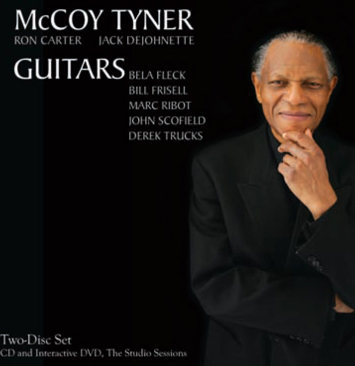 "McCoy Tyner | Guitars - McCOY TYNER'S newest release and perhaps boldest outing yet, is GUITARS, a studio throw-down with five of popular music's most accomplished string specialists: DEREK TRUCKS, BELA FLECK, BILL FRISELL, JOHN SCOFIELD, MARC RIBOT. Assisting McCoy are trio mates, Ron Carter and Jack DeJohnette. With a song stack covering the old and the new (""My Favorite Things,"" Greensleeves,"" ""500 Miles,"" Mr. P.C.,"" and numerous free improvisations), McCoy finds common ground alongside a group of handpicked guitar and banjo players. It's a meeting of the generations. Included, an interactive DVD, documenting the making of GUITARS, replete with studio performances, chatter, and viewer options for what to see, where to look."