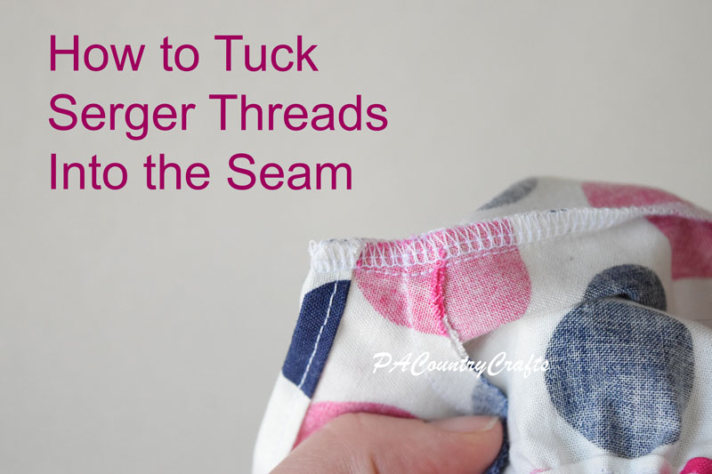 How to Tuck Loose Serger Threads into the Seam