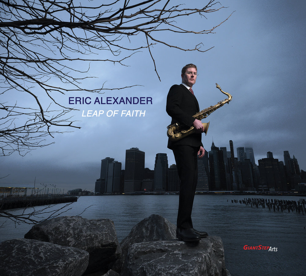 """Tenor saxophone master Eric Alexander takes a  Leap of Faith  into new territory with adventurous chordless trio featuring Doug Weiss and Johnathan Blake    Alexander's new album, available May 17, 2019, is the third release from Jimmy Katz's Giant Step Arts, a groundbreaking, artist-focused non-profit with a single mission: to help modern jazz innovators create their art free of commercial pressure    """"[Eric Alexander] is invariably eloquent and persuasive, reinforcing his stature as one of the jazz world's most astute and accomplished tenor saxophonists.""""  – Jack Bowers, All About Jazz   """"A lot of magic and beauty can come out of the freedom to explore that Jimmy [Katz and Giant Step Arts] granted us. I think the reason the music sounds the way that it does is because there was so much trust and freedom.""""  – Johnathan Blake, drummer and Giant Step Arts recording artist   A modern-day master of the tenor saxophone,  Eric Alexander  is revered in hard bop and post-bop circles for his muscular tone, sophisticated expression, and exhilarating melodic invention. On his latest album,   Leap of Faith  , Alexander takes an unexpected plunge into the unknown with a set of far-reaching excursions with a brilliant chordless trio featuring bassist  Doug Weiss  and drummer  Johnathan Blake . Recorded live at New York City's Jazz Gallery, the stunning, surprising new album will be released  May 17, 2019  thanks to the groundbreaking new non-profit  Giant Step Arts , led by noted photographer and recording engineer Jimmy Katz.  It was at Katz's suggestion that Alexander decided to take this leap in the first place. The two men have known one another for more than 25 years, crossing paths shortly after the Illinois native arrived in New York City in the early 90s. Hearing the passion and imagination in Alexander's playing, Katz would often suggest that the saxophonist explore a more expansive setting than his usual bop métier afforded. Being an artist with a particular vision (an"""