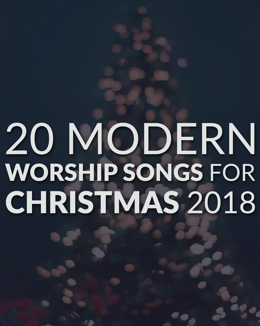 20 Modern Worship Songs For Christmas 2018 — Leading Worship