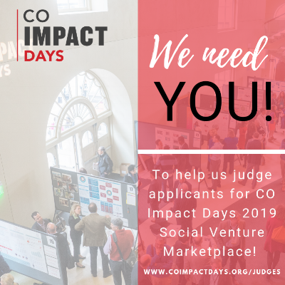 APPLICATIONS WELCOME - We are actively recruiting judges for CO Impact Days 2019 Social Venture Marketplace.