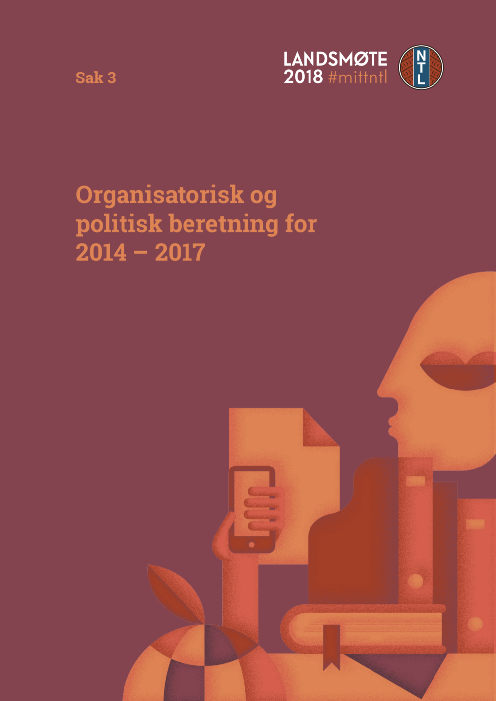 Organisatoriske og politisk beretning for 2014-2017 - Last ned:Innstilling til sak 3Organisatoriske beretninger2014 - 2017Politisk beretning 2014-2017