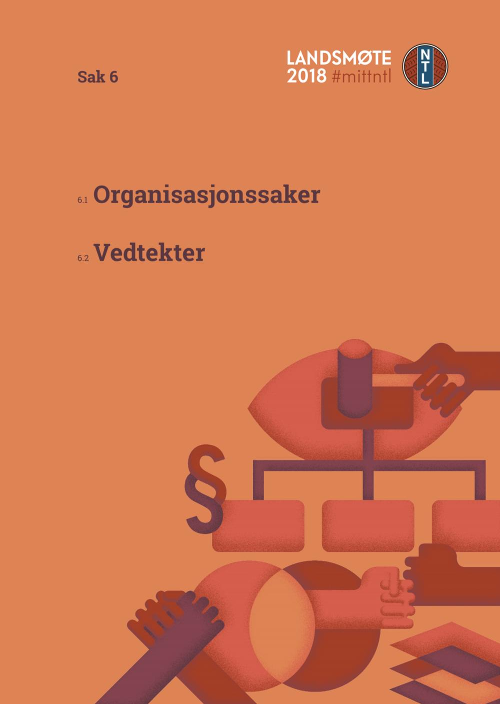 Organisasjons-spørsmål - Last ned:6.1 Organisasjonssaker6.2 Vedtekter