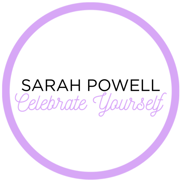 Celebrate Yourself/ sarahpowell.co.uk