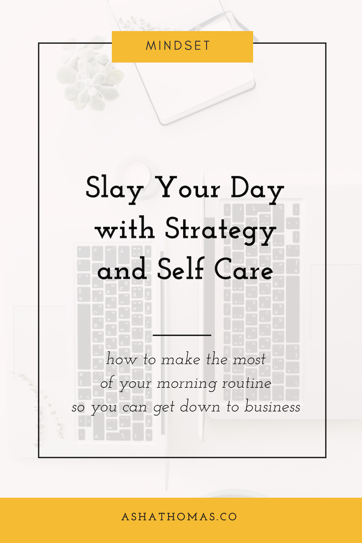 Self Care Strategies to Slay Your Day.png