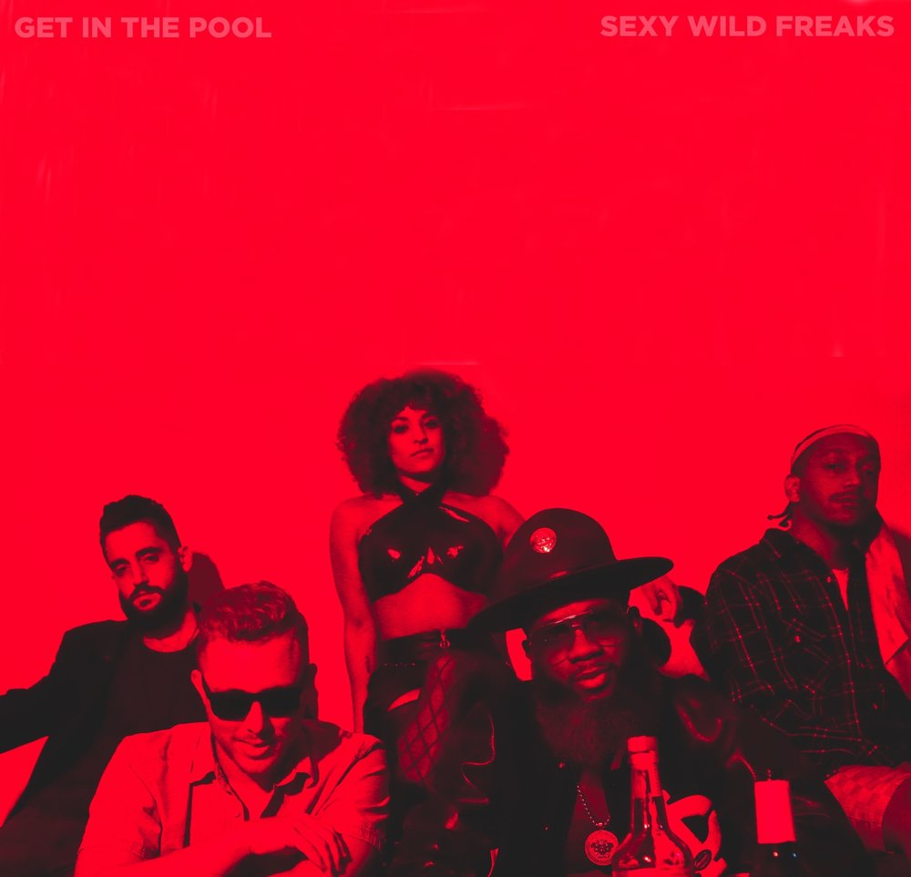 SEXY WILD FREAKS - GET IN THE POOL