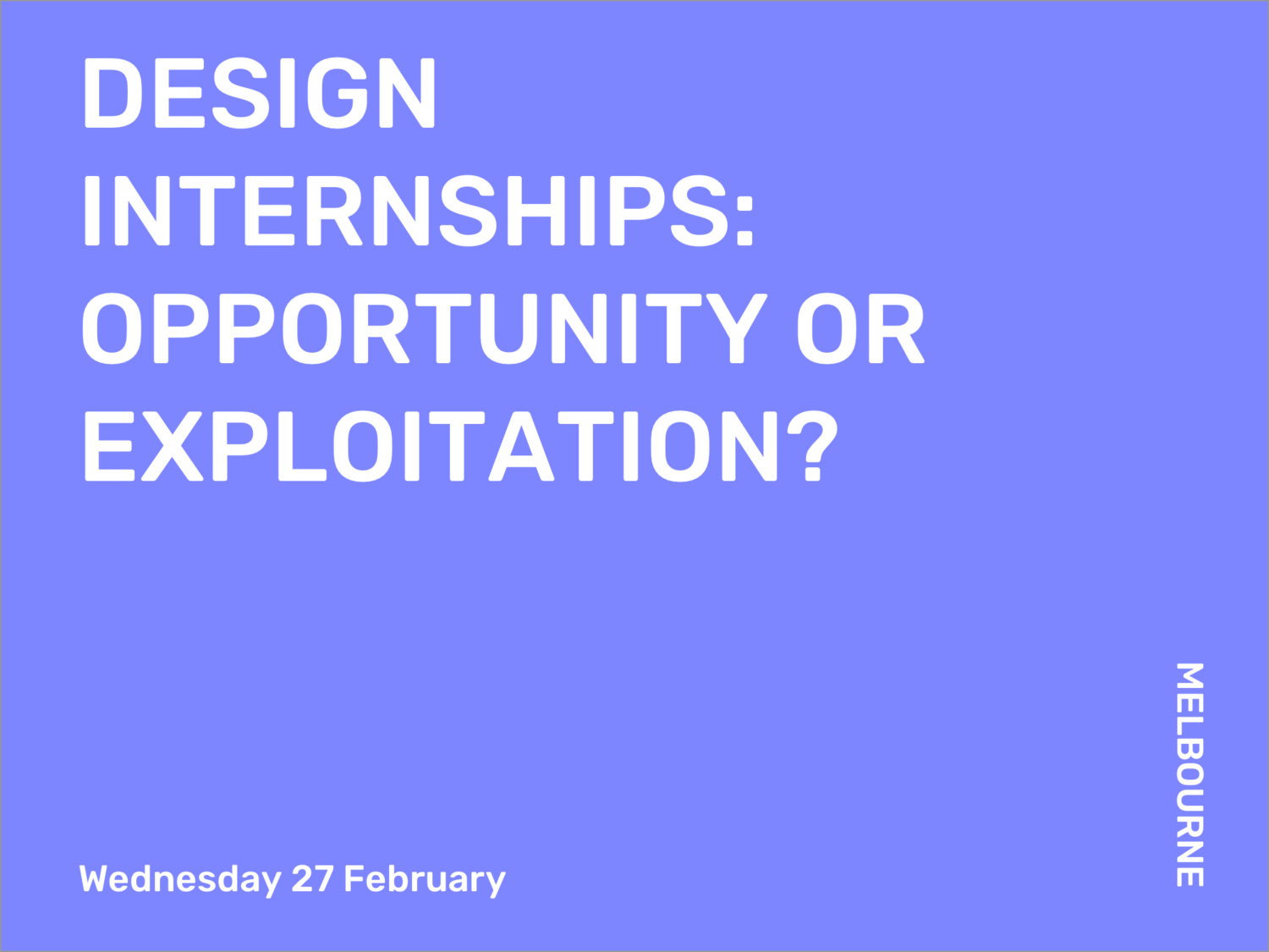 Groovy Event 27 2 Melbourne Design Internships Opportunity Or Download Free Architecture Designs Ponolprimenicaraguapropertycom