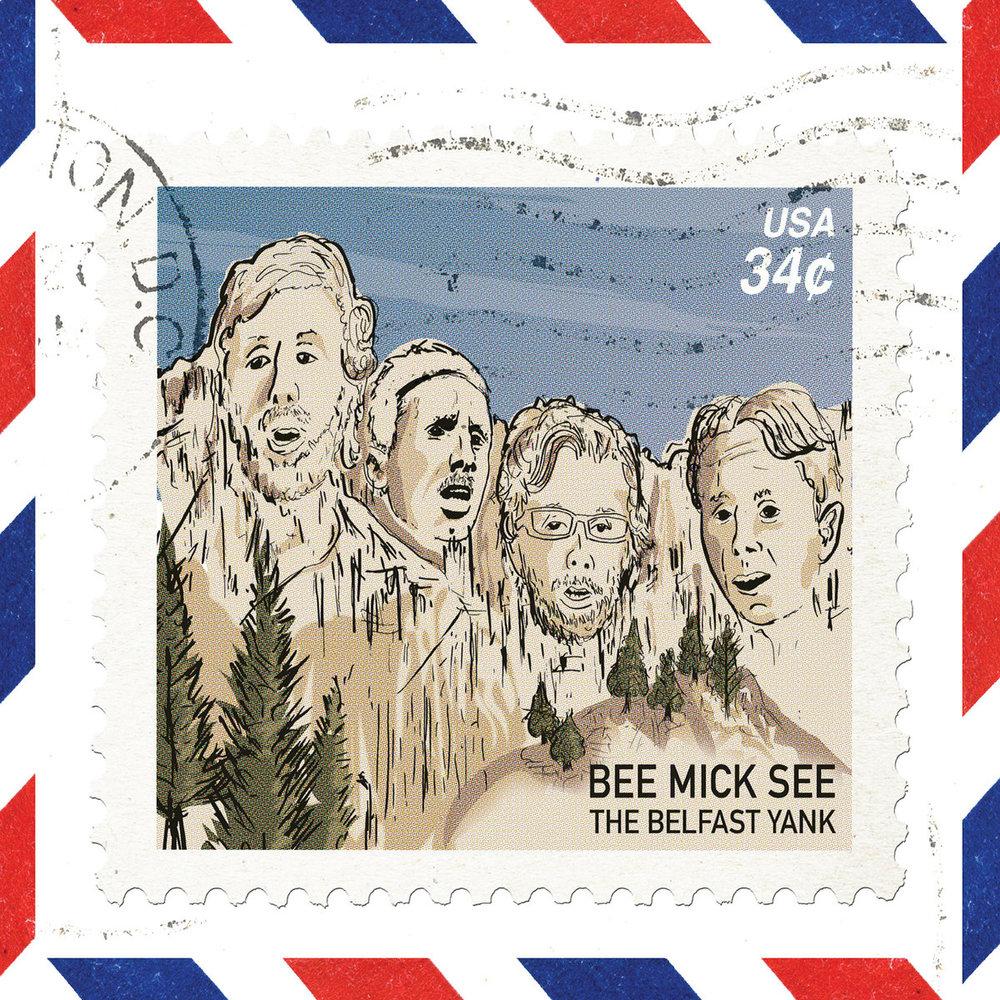 BeeMickSee - Belfast Yank