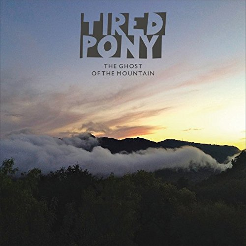 Tired Pony - The Ghost of a Mountain