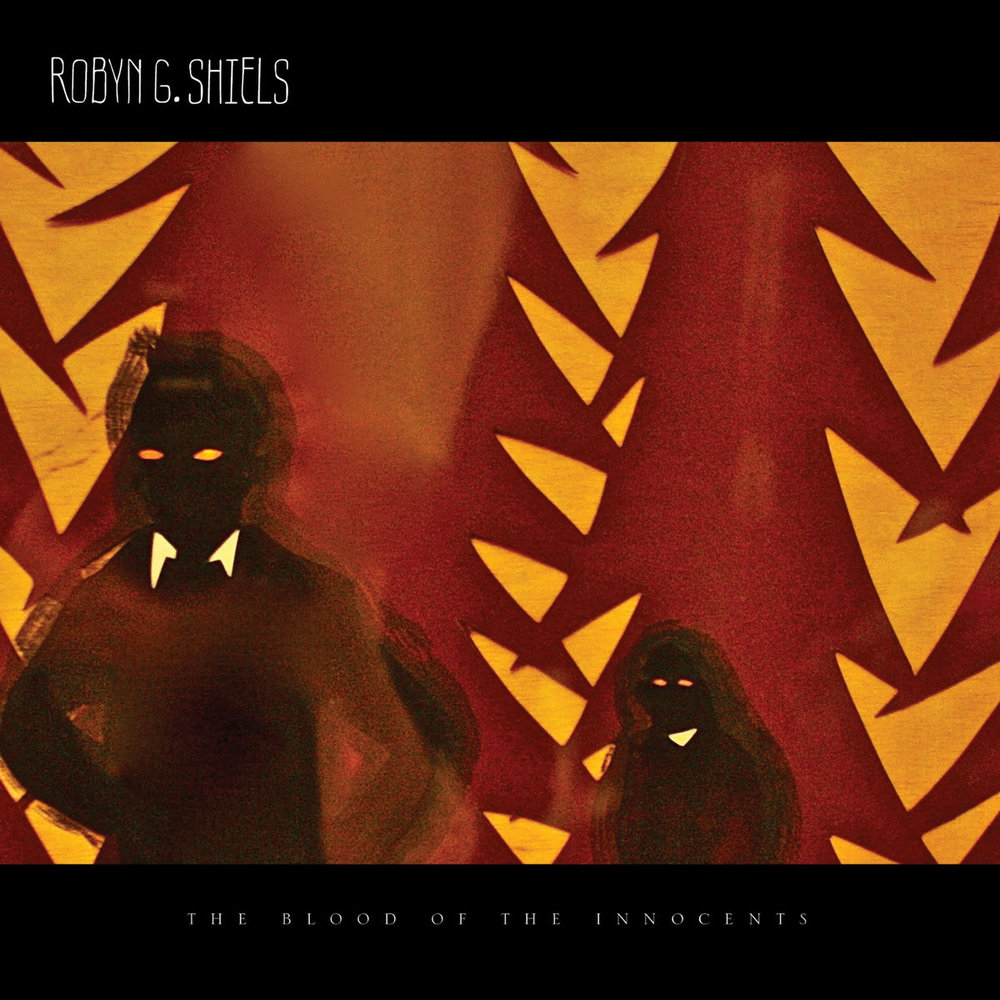 Robyn G Shiels - The Blood of Innocents