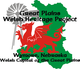 Great Plains Welsh Heritage Project  (Wymore, NE) An active organization and museum that preserves, interprets and celebrates the history and contributions of Welsh pioneers on the North American prairies, to further public understanding and appreciation of America's ethnic and cultural diversity.