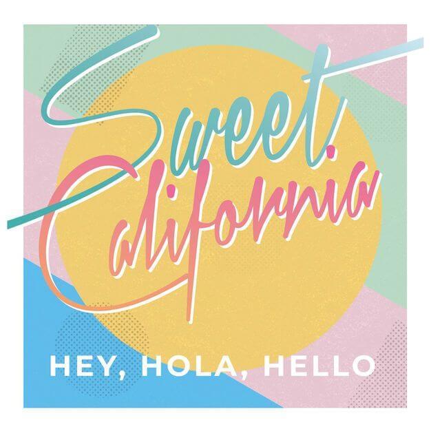 Sweet California - Hey Hola Hello