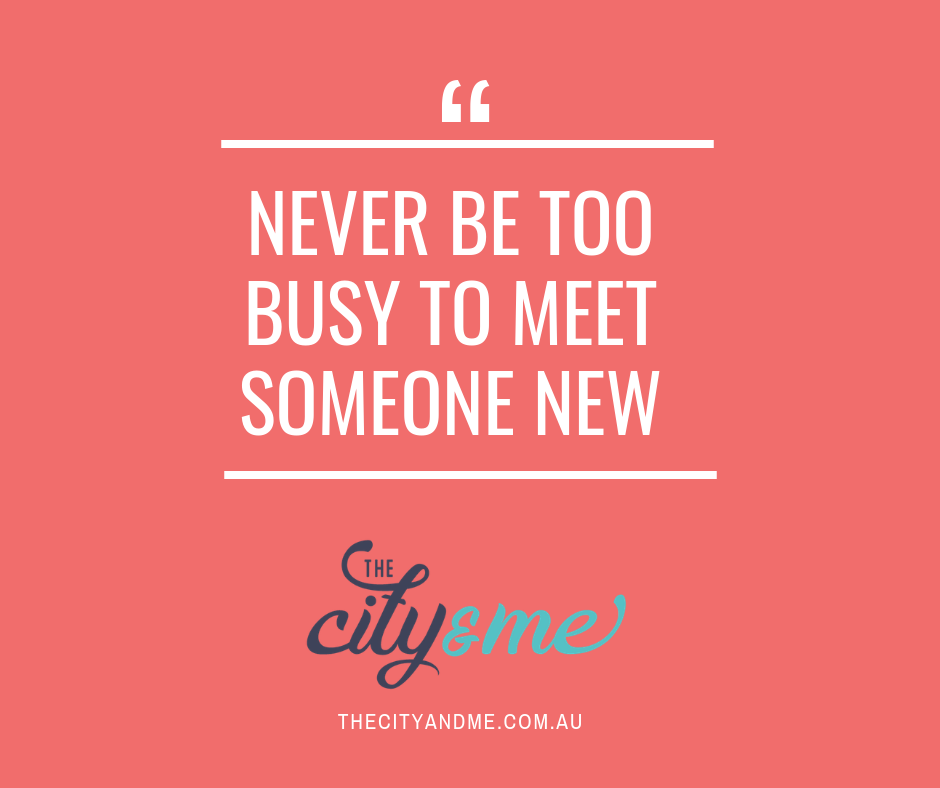 Quote never be too busy to meet someone new.png