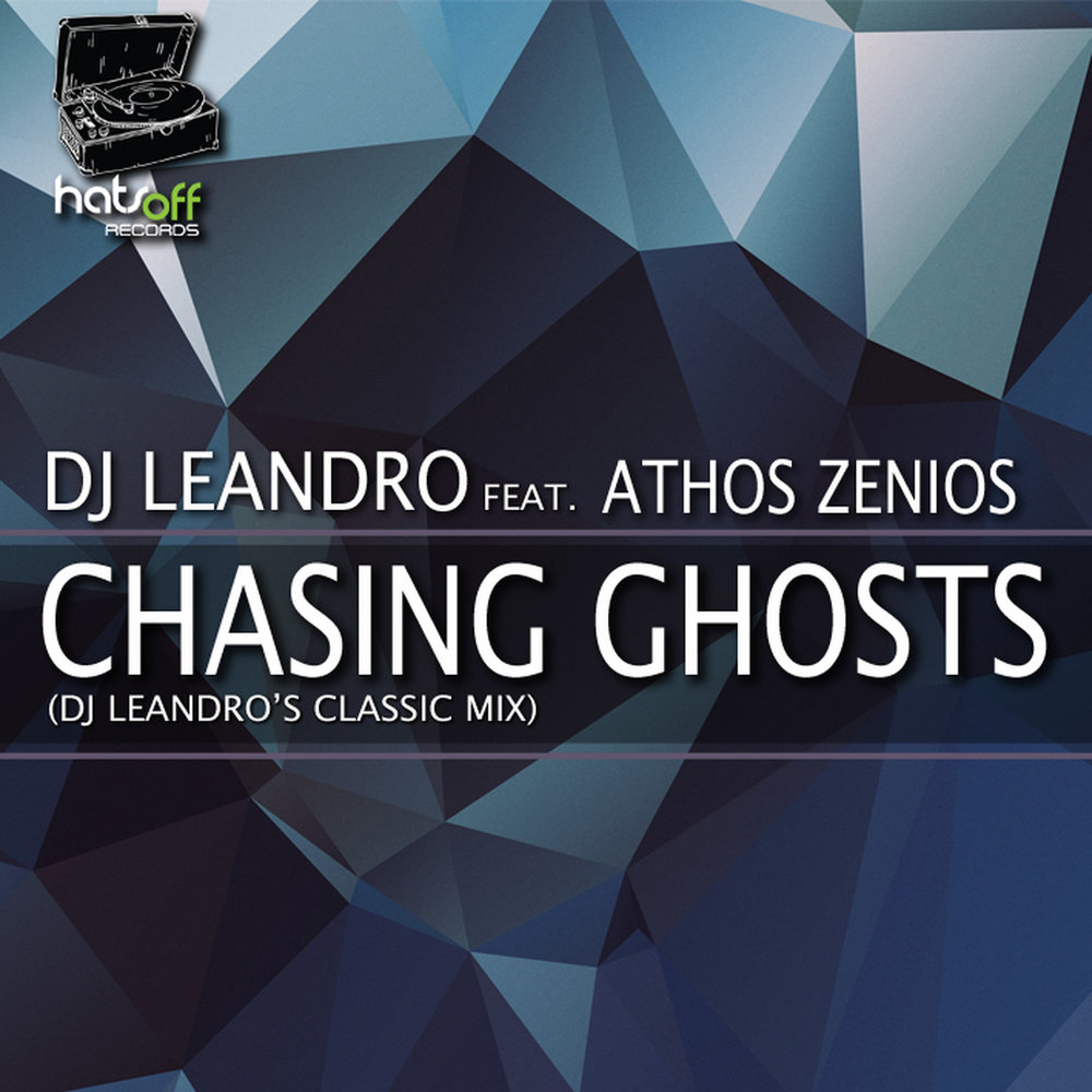 Chasing Ghosts [Classic Mix] (Hats Off Records)