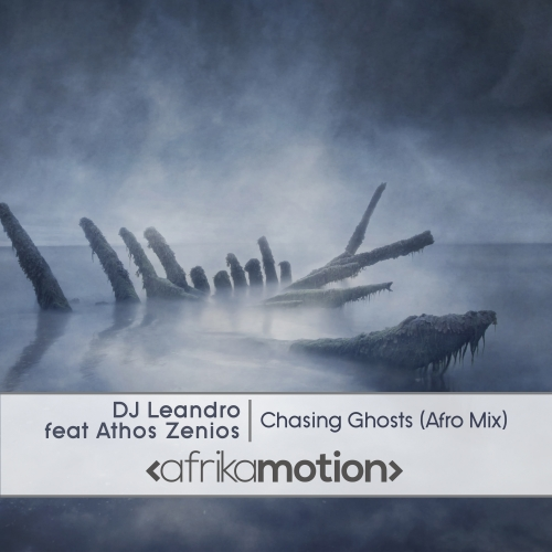 Chasing Ghosts [Afro Mix] (Afrika Motion)
