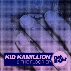 Kid Kamillion - 2 The Floor (EP)