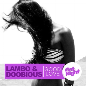 Lambo & Doobious - Good Love