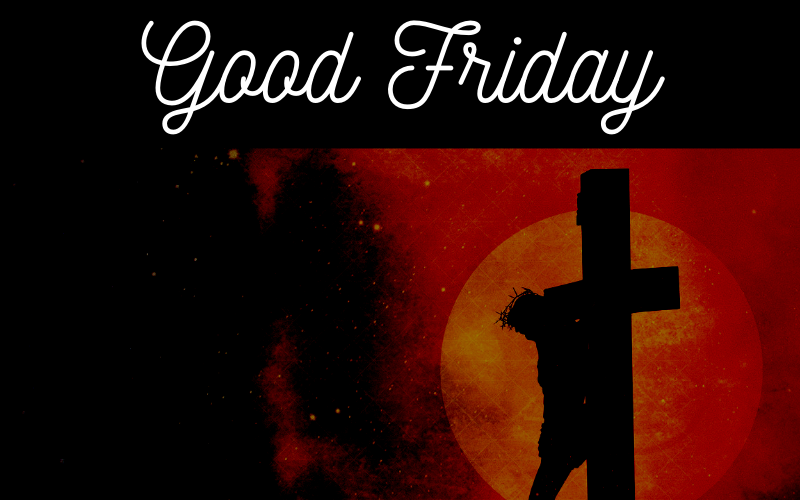 Good Friday service is combined with The Christ Experience at 6:30 pm on Friday, April 19th.