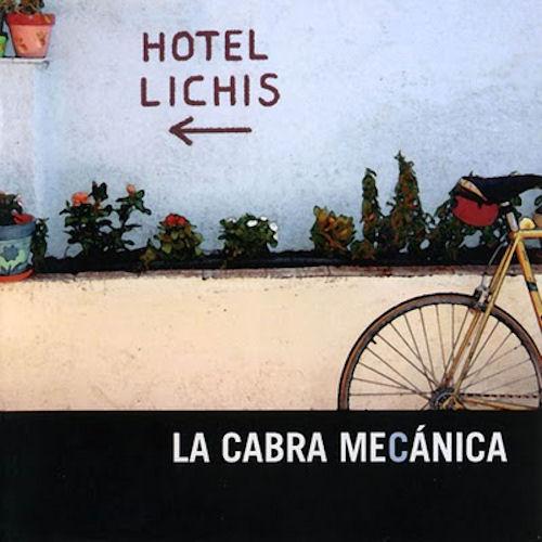 HOTEL LICHIS - Band :La Cabra MecánicaTitle: Hotel LichisLabel :Warner musicFormat: CD
