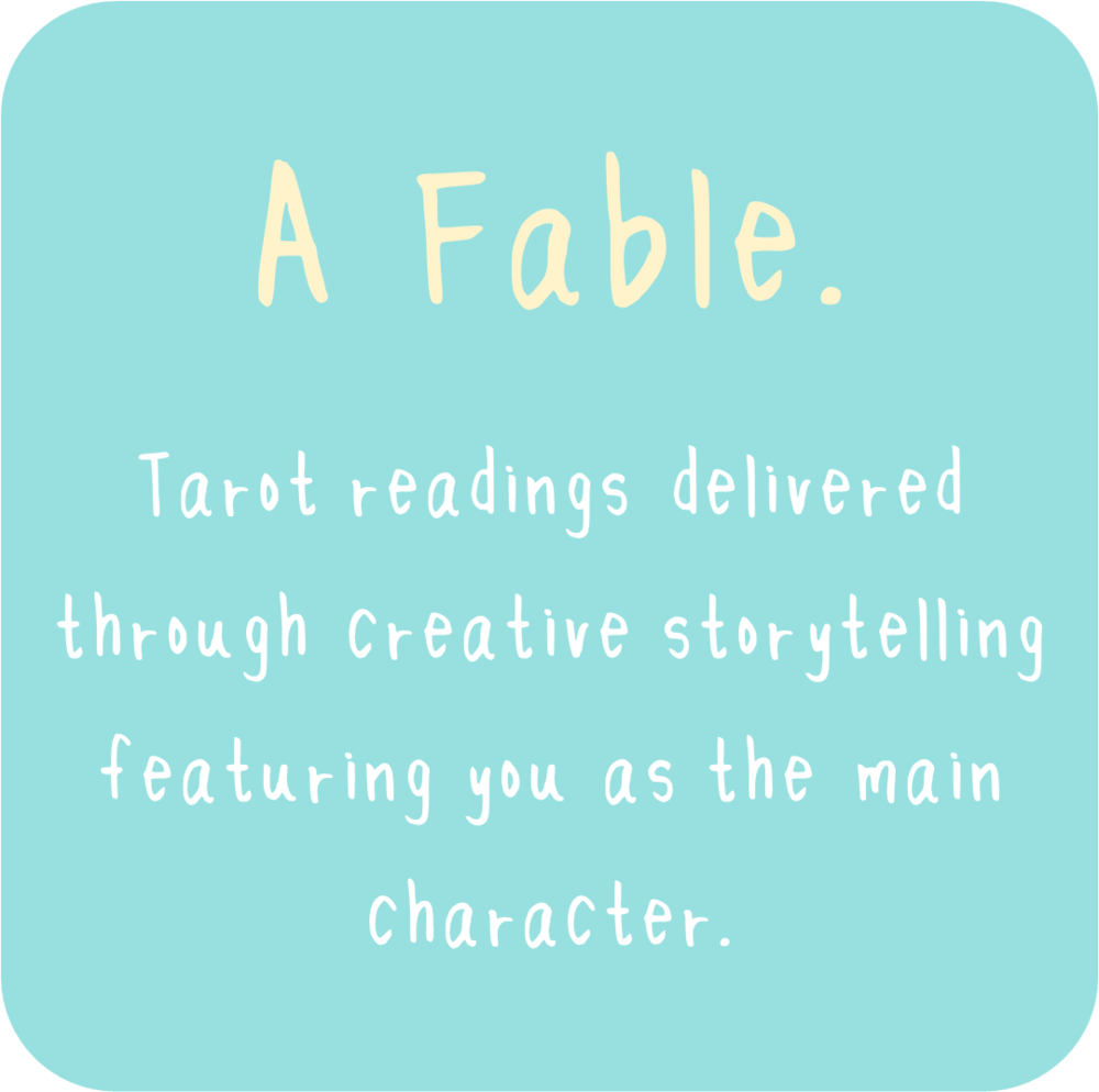 "An intuitively and creatively channeled ""tarot tale""…feature you as the main character and the hero of your own story. - Your own personal fable - tarot readings delivered through storytelling and creative elements."