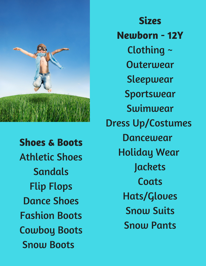 Sizes * Newborn - 12 Clothing Outerwear Sleepwear Sportswear Swimwear Dress Up Dancewear Costumes Holiday Outfits Jackets Coats Hats Gloves Snow Suits Snow Pants Shoes & Boots Athletic Shoes Sandals Flip Flops Dance .jpg