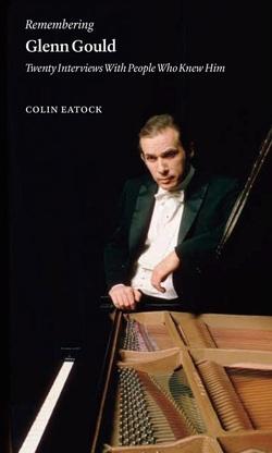 Colin Eatock: <br />Remembering Glenn Gould