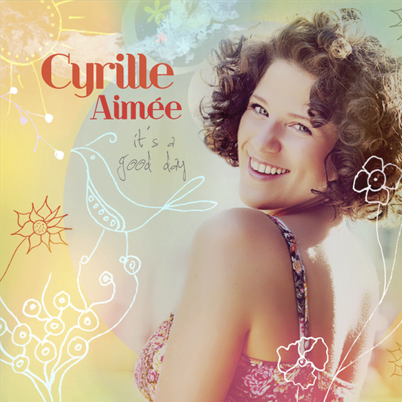 Cyrille Aimee - It's a Good Day.jpg