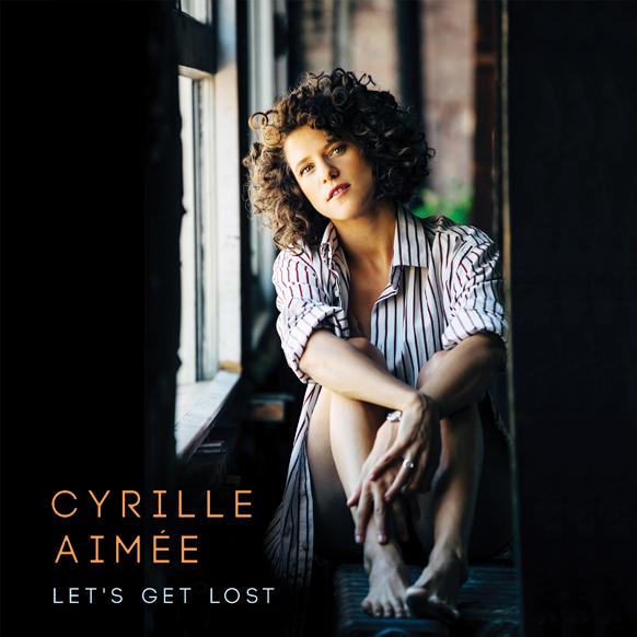 Cyrille Aimee - Let's Get Lost.jpg