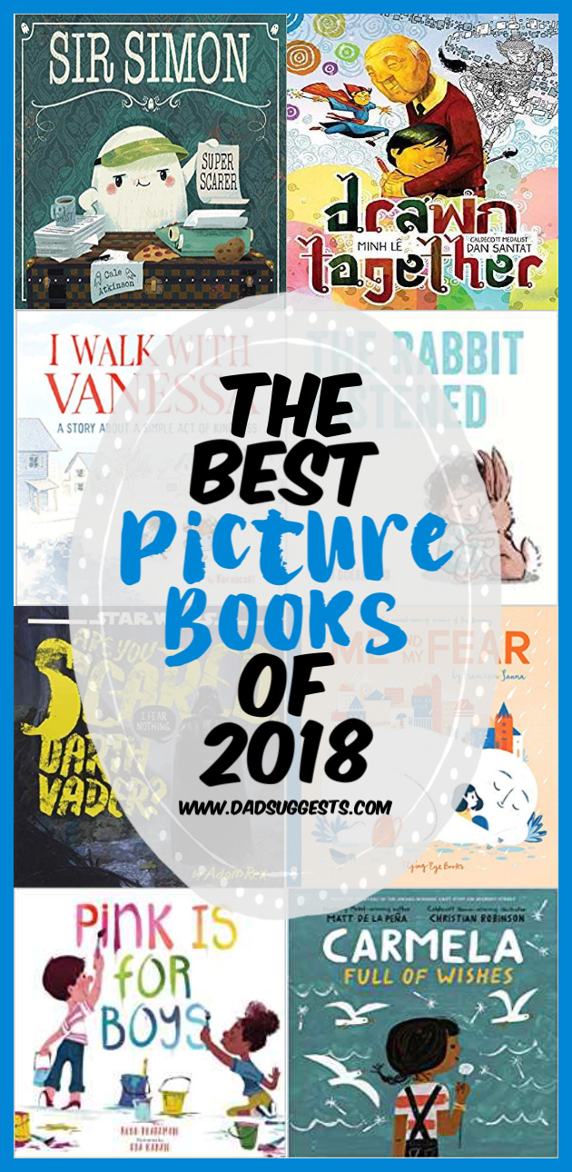The Very Best Picture Books of 2018! You should definitely share these kids books with your family. These are some of the best picture books ever made.  #picturebooks #kidsbooks #bestpicturebooks #reading #dadsuggests